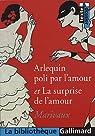 Arlequin poli par l'amour et La surprise de l'amour par Marivaux