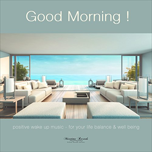 Various Artists - Good Morning, Vol. 1 (Positive Wake Up Music - For Your Live Ballance & Well Being) (2017) [WEB FLAC] Download