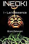 Ineoki, tome 1 : La Naissance