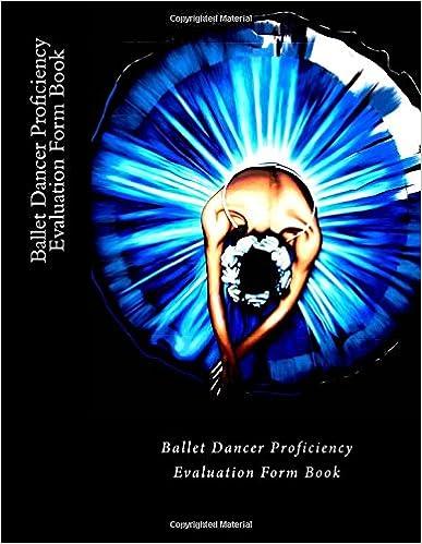 Ballet Dancer Proficiency Evaluation Form Book: 50 Forms (100 pages)