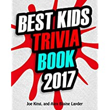Trivia: Best Kids Trivia Book 2017: Great Trivia for Kids (Fun Trivia for Kids)