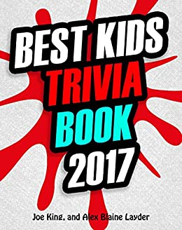 Amazon trivia best kids trivia book 2017 great trivia for trivia best kids trivia book 2017 great trivia for kids fun trivia for fandeluxe Gallery