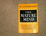 The Mature Mind, Overstreet, Harry A., 0393301656
