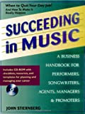 Succeeding in Music: A Business Handbook for Performers, Songwriters, Agents, Managers & Promoters (Book & CD-ROM)