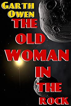 The Old Woman In The Rock (Lesser Universe Shorts Book 1) by [Owen, Garth]