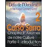 Défis de l'Occident 2: Chapitre 2: Les axiomes de nôtre culture ¡, partie 1:introduction (Défis de l'occident, axiomes de notre culture 1) (French Edition)