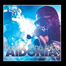 Buss It Inna Face - Single by Aidonia (2011-01-26)