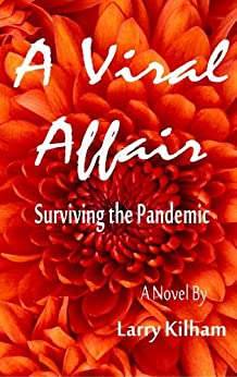 A Viral Affair: Surviving the Pandemic (The Juno Trilogy Book 2) by [Kilham, Larry]