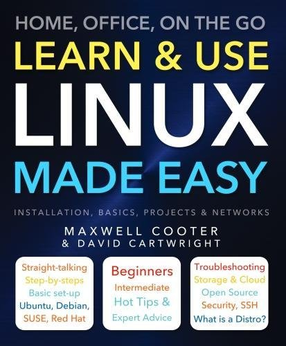 Learn & Use Linux Made Easy: Home, Office, On the Go (Computing Made Easy) pdf
