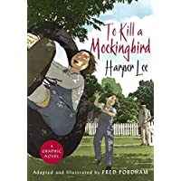 To Kill a Mockingbird: The stunning graphic novel adaptation by Harper Lee and Fred Fordham
