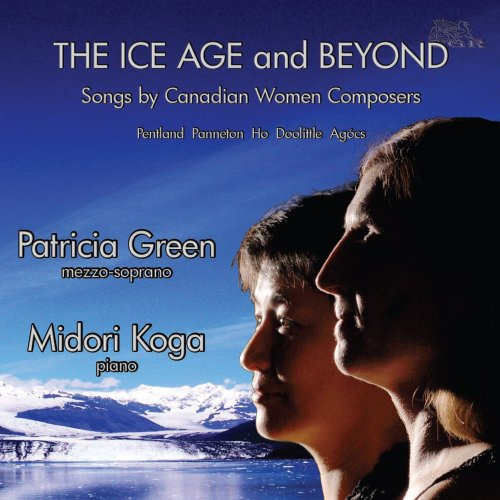 Ice Age & Beyond: Songs by Canadian Women Composers (Ho Ice)