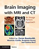 img - for Brain Imaging with MRI and CT: An Image Pattern Approach (Cambridge Medicine (Hardcover)) book / textbook / text book