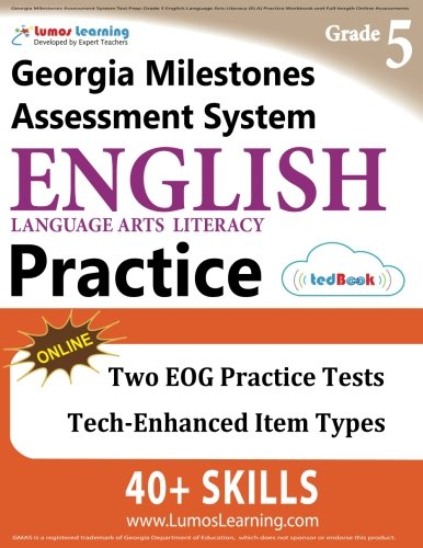 Georgia Milestones Assessment System Test Prep: Grade 5 English Language Arts Literacy (ELA) Practice Workbook and Full-length Online Assessments: GMAS Study Guide