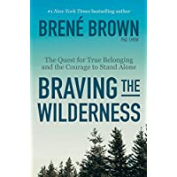 Braving the Wilderness: The Quest for True Belonging and...