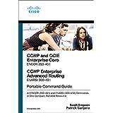 CCNP and CCIE Enterprise Core & CCNP Enterprise Advanced Routing Portable Command Guide: All ENCOR (350-401) and ENARSI (300-