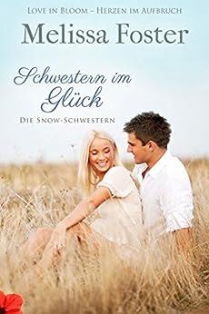 Schwestern im Glück (Die Snow-Schwestern 2) (German Edition) by [Foster, Melissa]