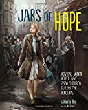 Jars of Hope: How One Woman Helped Save 2,500 Children During the Holocaust (Encounter: Narrative Nonfiction Picture Books)