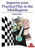 Improve Your Practical Play In The Middlegame-Alexey Dreev
