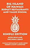 Big Island Of Hawaii Budget Restaurants And Value Dining With Hilo And The Kona Coast (Hawaii Restaurant Guide Series) offers