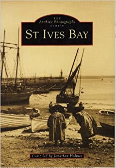 St. Ives Bay (Archive Photographs) by Jonathan Holmes (1995-06-01)