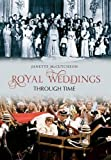 img - for Royal weddings through time book / textbook / text book