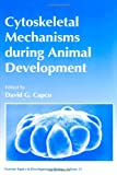 Current Topics in Developmental Biology : Cytoskeletal Mechanisms During Animal Development, , 0121531317