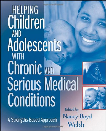 Adolescents with Chronic and Serious Medical Conditions: A Strengths-Based Approach (Chronic Conditions)