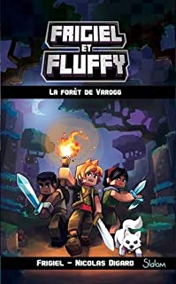 Frigiel et Fluffy 03 : La forêt de Varogg, Frigiel