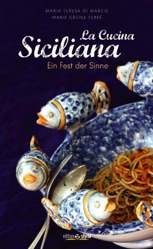 La cucina siciliana: Ein Fest der Sinne