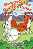 How the Fox Got His Color Bilingual Arabic English, Adele Crouch, 1466491183