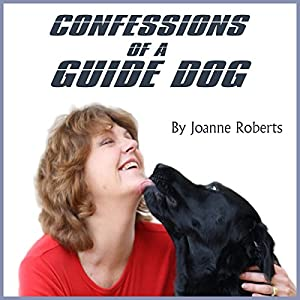Confessions of a Guide Dog Hörbuch