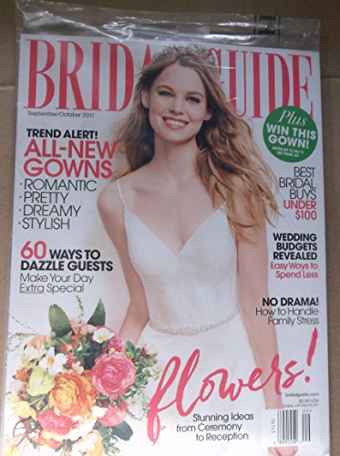 Bridal Guide September /October 2017 (All New Gowns plus a bonus issue of Honeymoon Destiations