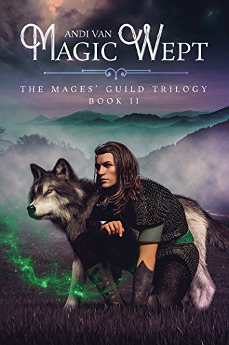 Magic Wept (The Mages' Guild Trilogy Book 2)