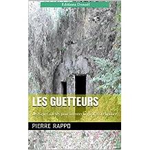 LES GUETTEURS: Des signes cachés pour intenter un procès à l'histoire (French Edition)