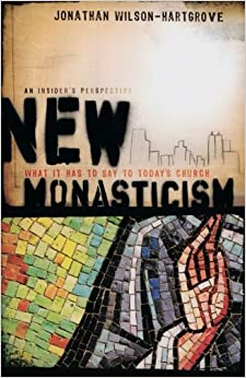Whitterings: The New Monasticism: Observations on an Oxymoron