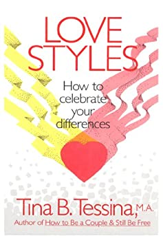 Love Styles: How to Celebrate Your Differences by [Tessina, Tina]