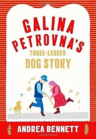 book cover of Galina Petrovna\'s Three-legged Dog Story
