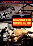 Messerschmitt Bf109 in the West, 1937-1940: From the Spanish Civil War to the Battle of Britain