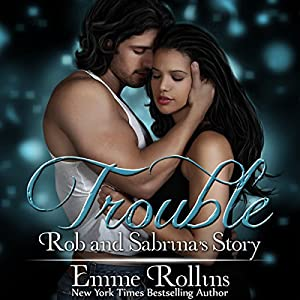 Trouble Boxed Set: Rob and Sabrina's Story Audiobook