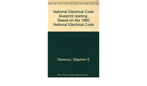 National electrical code blueprint reading based on the 1990 national electrical code blueprint reading based on the 1990 national electrical code stephen e derenzo 9780826915542 amazon books malvernweather