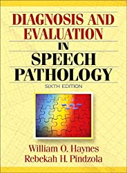Diagnosis and Evaluation in Speech Pathology (6th Edition)