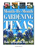 img - for Month-by-Month Gardening in Texas by Dale Groom (2001-07-03) book / textbook / text book
