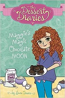Maggie's Magic Chocolate Moon (The Dessert Diaries)