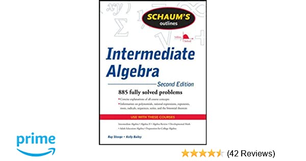 Schaums outline of intermediate algebra second edition schaums schaums outline of intermediate algebra second edition schaums outlines ray steege kerry bailey 8601416717913 amazon books fandeluxe Image collections
