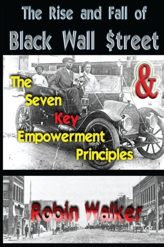 Search : The Rise and Fall of Black Wall Street AND The Seven Key Empowerment Principles