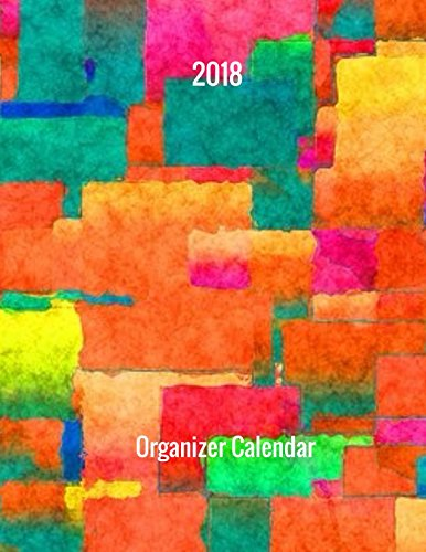 2018 Organizer Calendar: Undated Monthly and Weekly 7 Day Planner PDF