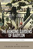 Legends of the Ancient World: The Hanging Gardens of Babylon