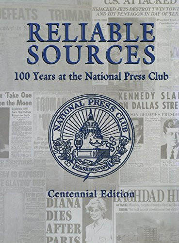 Reliable Sources: 100 Years at the National Press Club - Centennial Edition