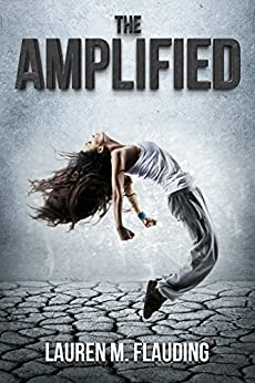 The Amplified: Book One in The Amplified Trilogy by [Flauding, Lauren M.]