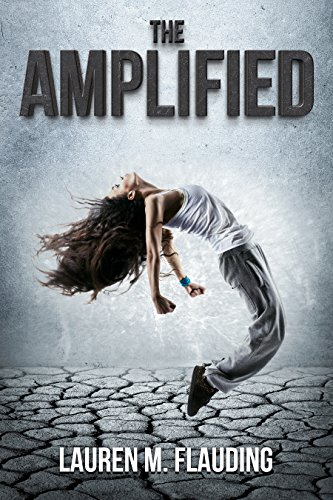 The Amplified: Book One in The Amplified Trilogy
